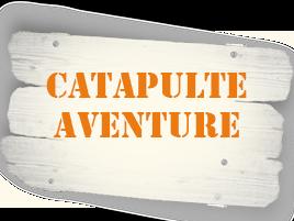 Catapulte Aventure