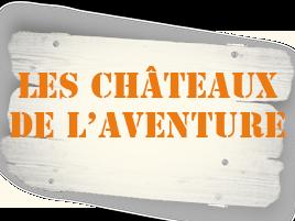 Les Châteaux de l'Aventure