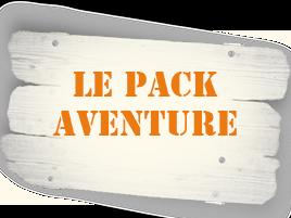 Le Pack Aventure