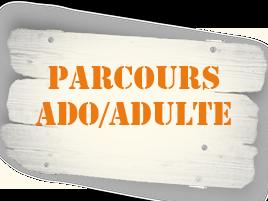 Parcours Ado / Adulte
